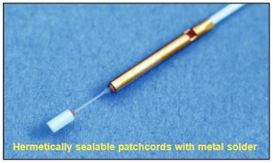 Hermetically Sealable Patchcords: Metal Solder