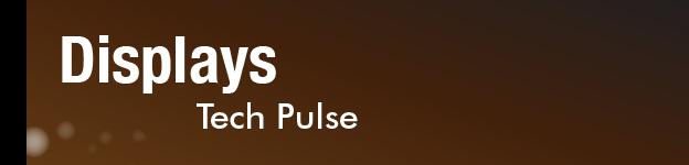 Displays Tech Pulse Newsletter